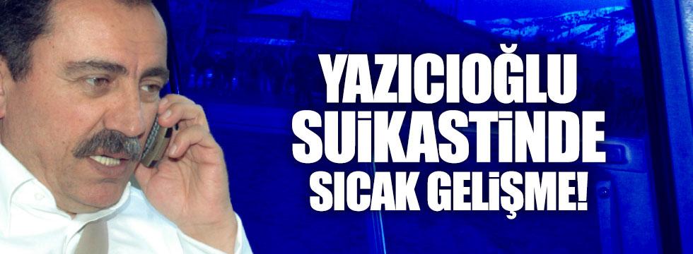 Yazıcıoğlu suikastinde sıcak gelişme