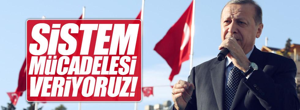 """Erdoğan, """"Sistem mücadelesi veriyoruz"""""""