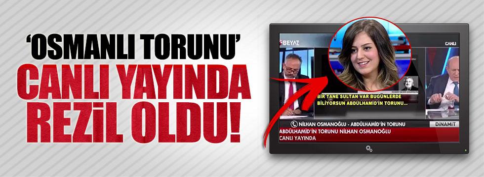 Nilhan Osmanoğlu canlı yayında rezil oldu