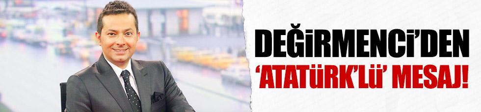 """İrfan Değirmenci'den 'Atatürk'lü"""" mesaj!"""
