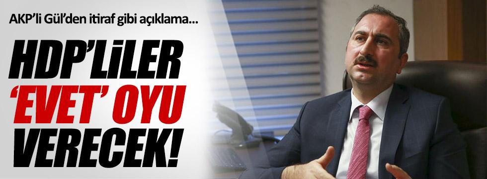AKP'li Gül: HDP'liler 'evet' oyu verecek!