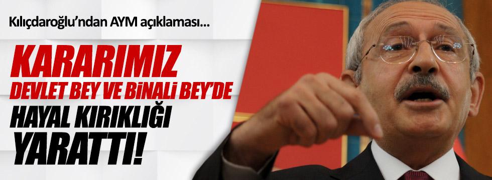 """Kılıçdaroğlu: """"AYM kararımız Binali ve Devlet Bey'de hayal kırıklığı yarattı"""""""