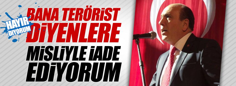 """MHP'li Ok: """"Bana terörist diyenlere misliyle iade ediyorum"""""""