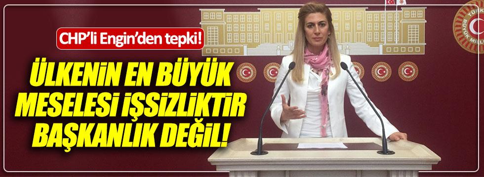 CHP'li Didem Engin: Şimdi söz sırası işsiz vatandaşlarımızda!