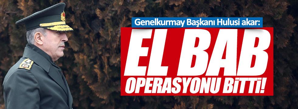 Org. Akar: El Bab operasyonu bitti