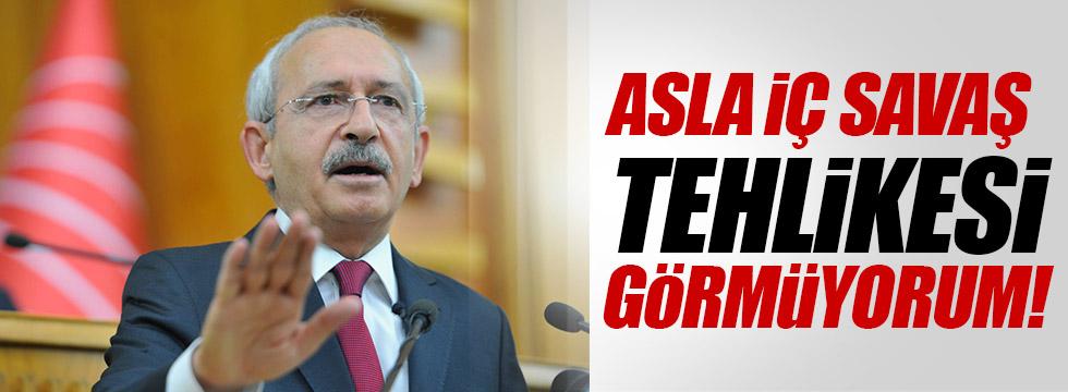 Kılıçdaroğlu: Asla bir iç savaş tehlikesi görmüyorum!