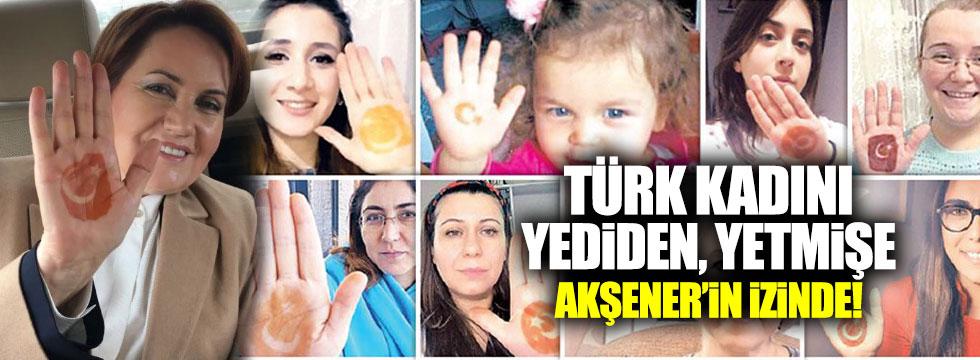 Türk kadını Akşener'in izinde