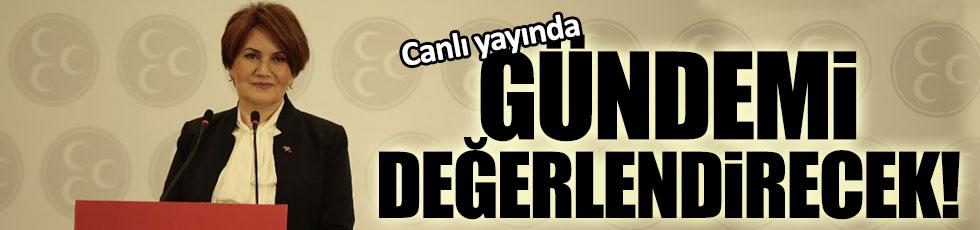 Meral Akşener EgeTürk TV'de gündemi değerlendirecek