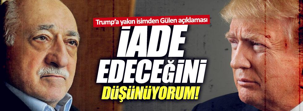 """""""Gülen'i iade edeceğini düşünüyorum"""""""