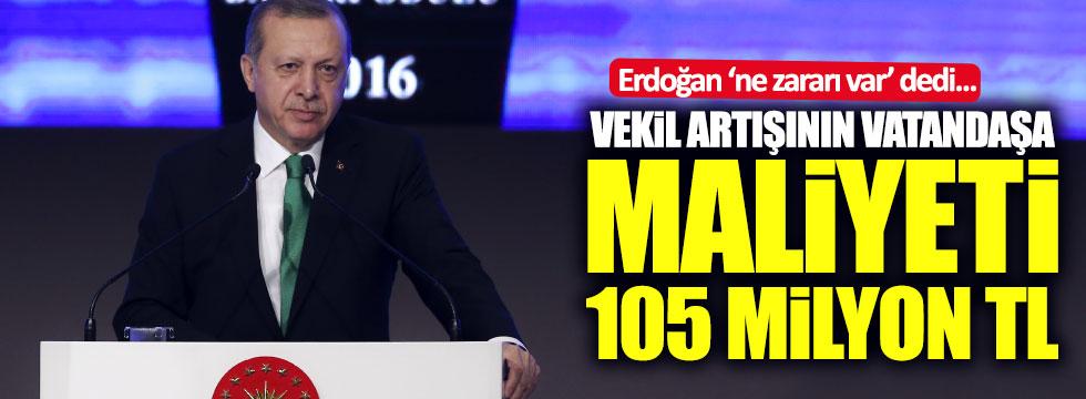Vekil artışının vatandaşa maliyeti 105 milyon TL!