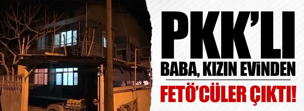 PKK'lı baba, kızın evinden FETÖ'cüler çıktı
