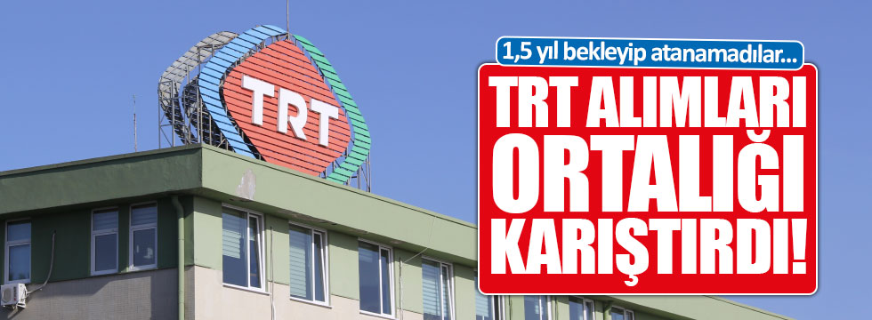 TRT sonuçları açıklandı, adaylar isyan etti