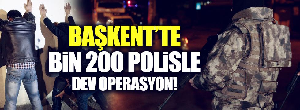 Ankara'da bin 200 polisle operasyon