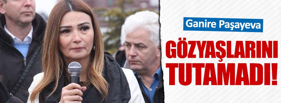 Ganire Paşeyeva gözyaşlarını tutamadı