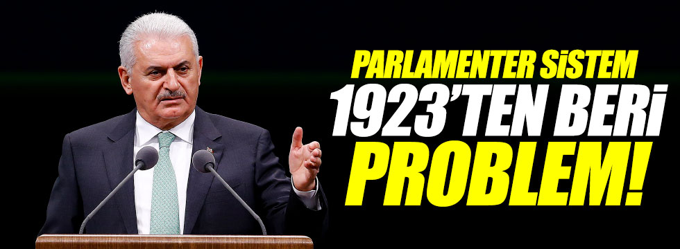 """Parlamenter sistem 1923'ten beri problem"""