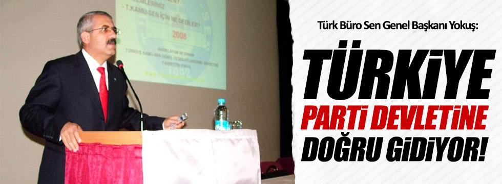 Yokuş: Türkiye, parti devletine doğru gidiyor