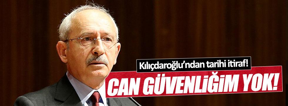 Kılıçdaroğlu: Can güvenliğim yok