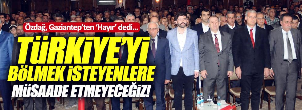 Özdağ, Gaziantep'ten 'hayır' dedi