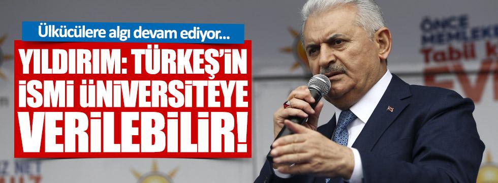 """Yıldırım: """"Türkeş'in ismi üniversiteye verilebilir"""""""