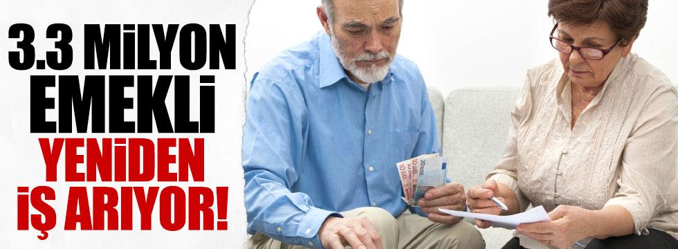 3.3 milyon emekli  yeniden iş arıyor