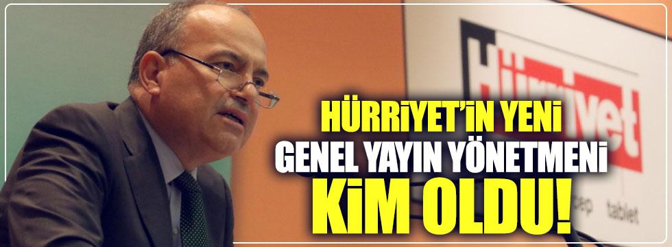 Hürriyet Gazetesi Genel Yayın Yönetmenliği görevine kim getirildi?