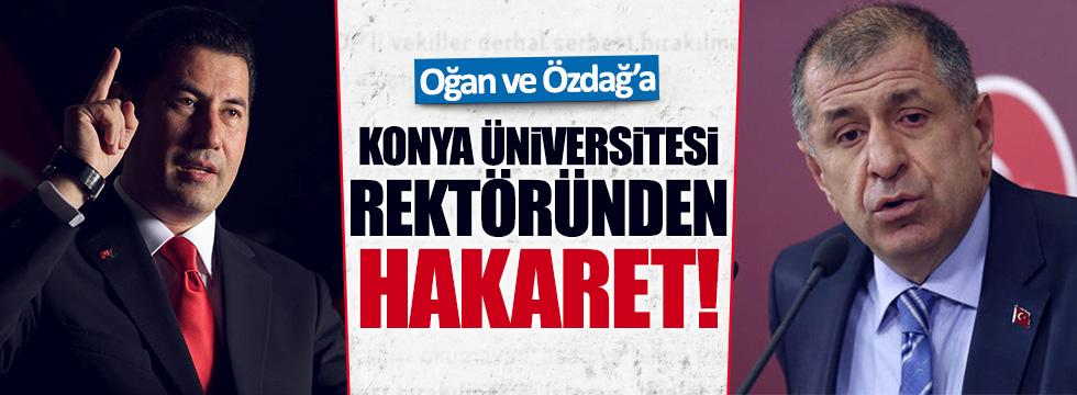 Rektörden Oğan ve Özdağ'a hakaret!