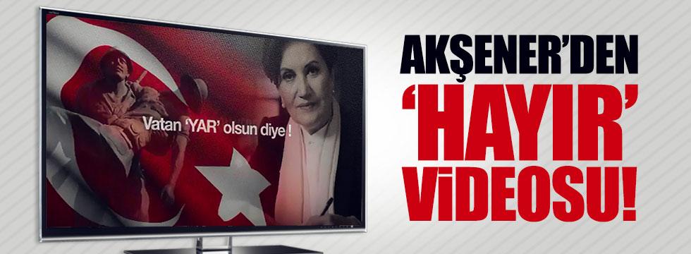 Akşener'den 'hayır' videosu