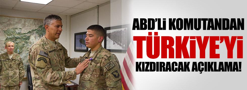 ABD'li komutandan Türkiye'yi kızdıracak açıklama!