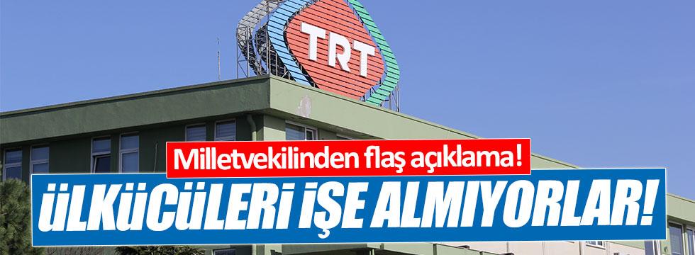 CHP'li Yarkadaş: Ülkücüler TRT'ye alınmıyor