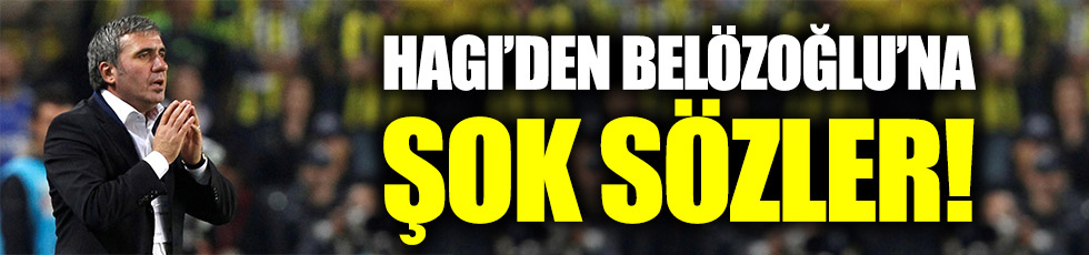 Hagi'den, Belözoğlu'na şok sözler!