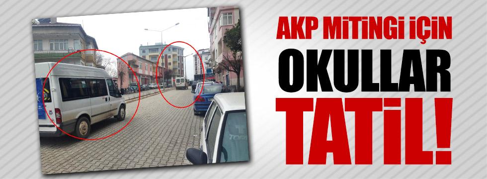 AKP mitingi için okullar tatil edildi!
