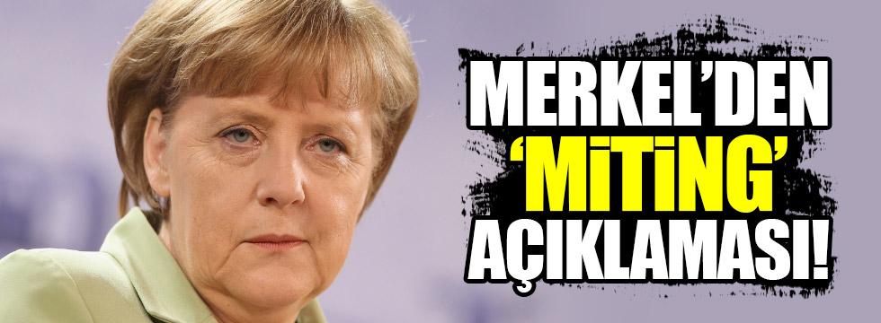 Merkel'den 'miting' açıklaması!