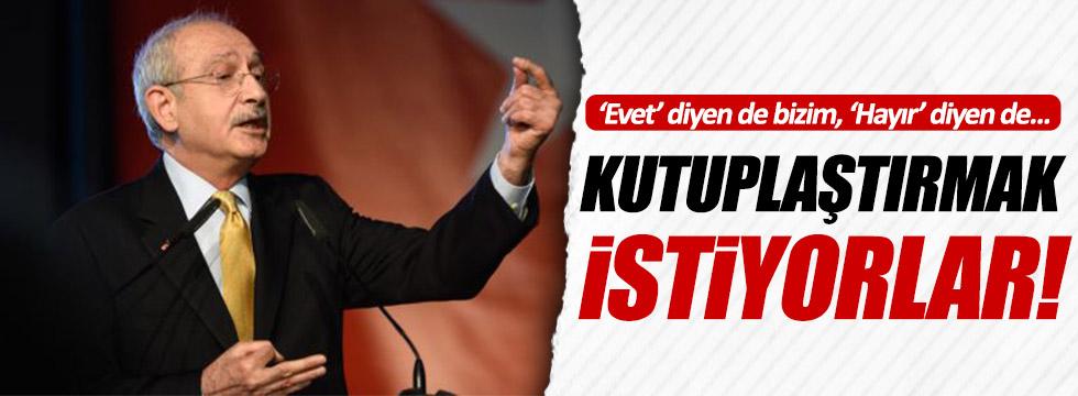Kılıçdaroğlu: Kutuplaştırmayacağız