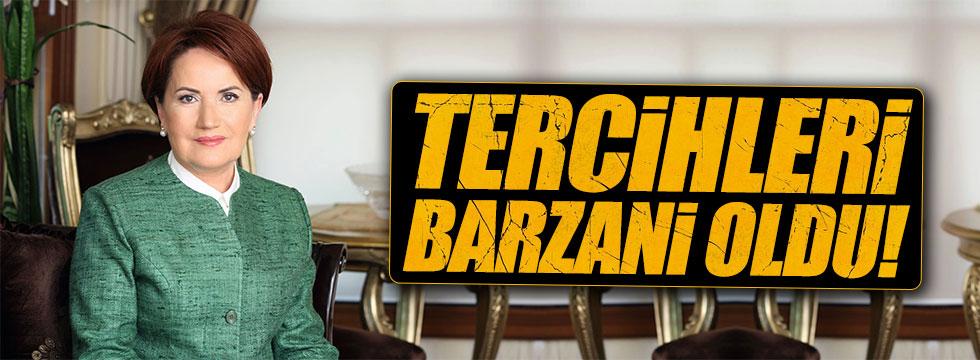 Akşener: Tercihleri Barzani oldu!