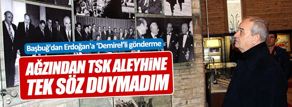 """Başbuğ'dan Erdoğan'a """"Demirel'li gönderme"""