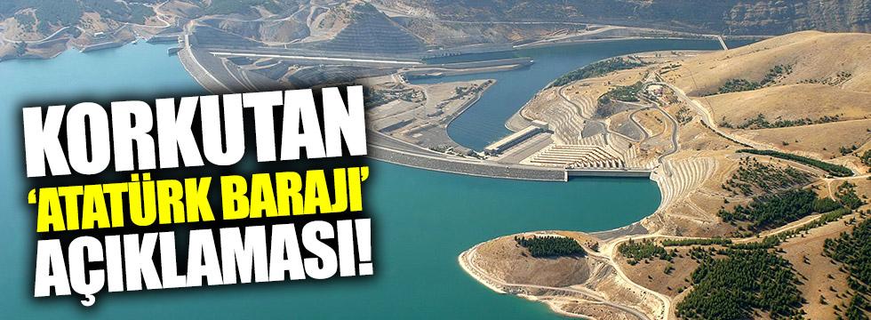 Korkutan 'Atatürk Barajı' açıklaması