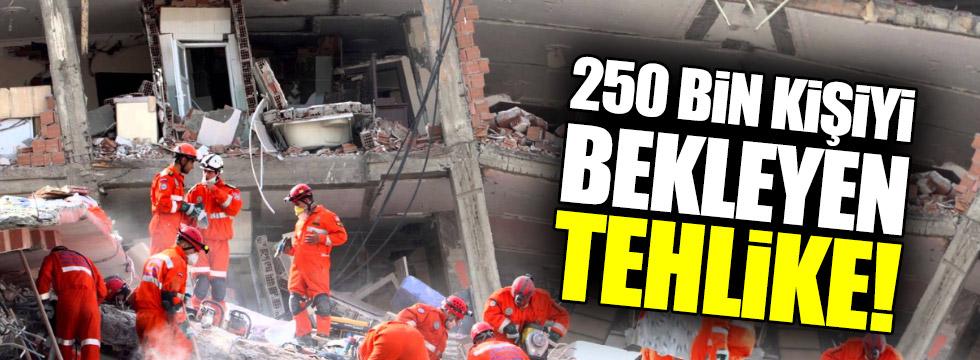 250 bin kişiyi bekleyen tehlike!
