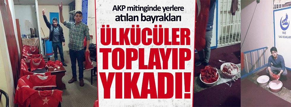 AKP mitinginde yerlere atılan Türk bayraklarını Ülkücüler topladı!