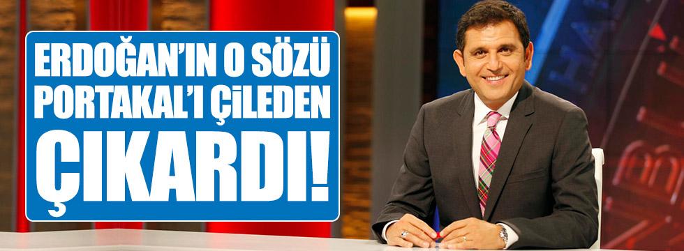 Erdoğan'ın o sözü Portakal'ı çileden çıkardı!