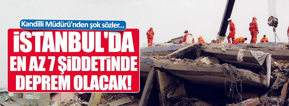 İstanbul'da en az 7 şiddetinde deprem olacak!