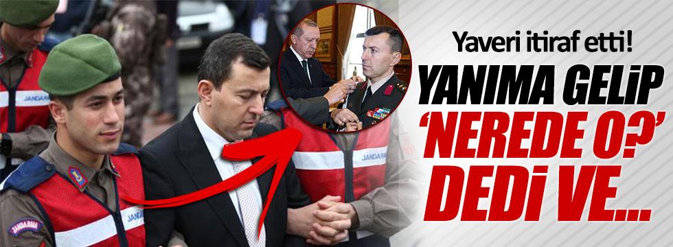 Erdoğan'ın yaverinden itiraf