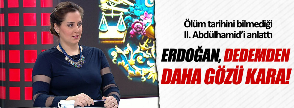 Nilhan Osmanoğlu: Erdoğan, II. Abdülhamid'den daha gözü karaydı