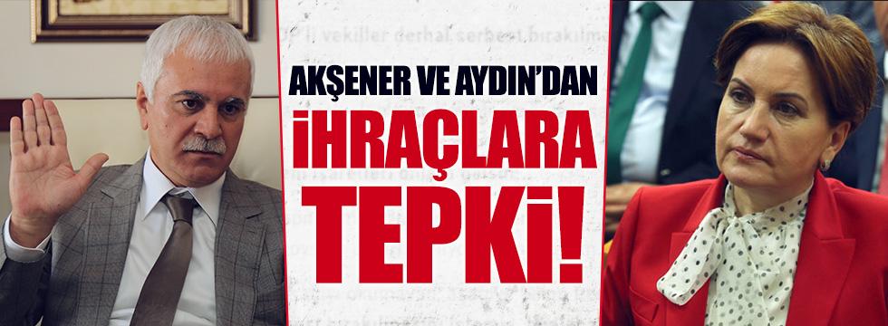 Akşener ve Aydın'dan ihraçlara sert tepki!