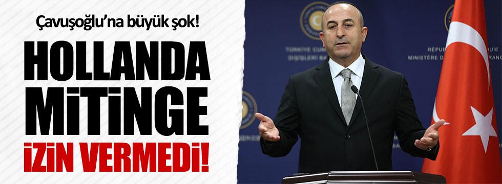 Hollanda, Çavuşoğlu'nun mitingine izin vermedi