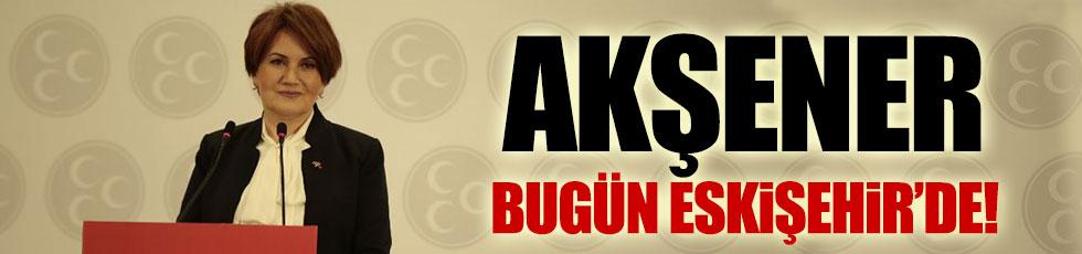 Meral Akşener Eskişehir'den 'hayır' diyecek