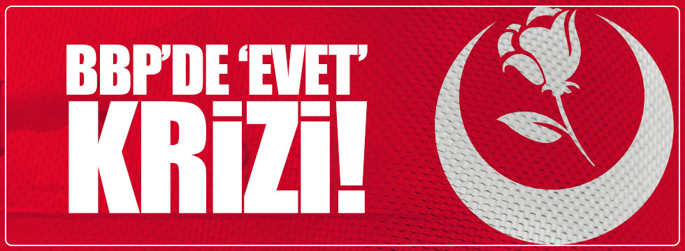 BBP'de Sivas krizi