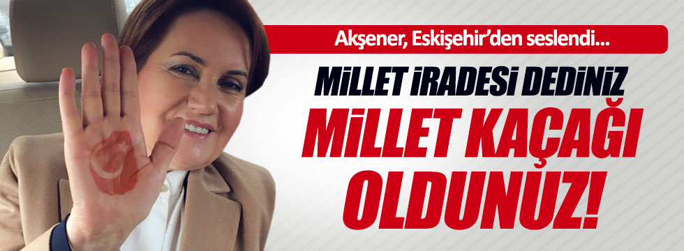 Akşener Eskişehir'den seslendi