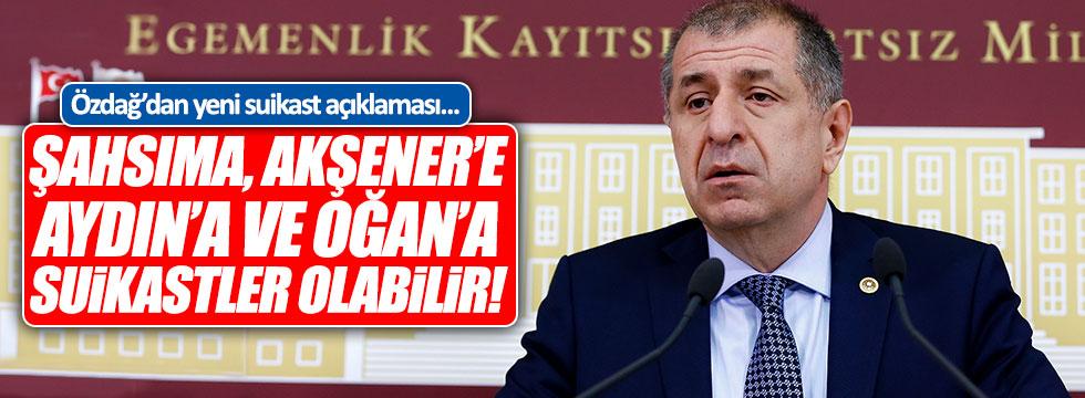 Özdağ'dan yeni suikast açıklaması!
