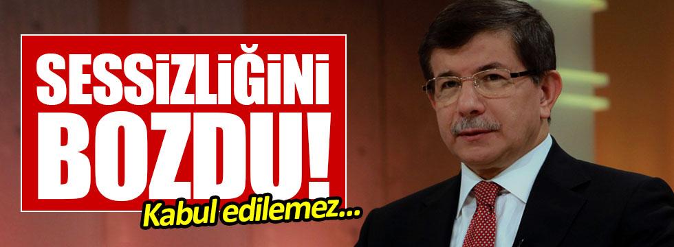 Davutoğlu sessizliğini bozdu!