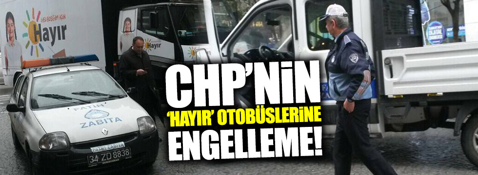 CHP'nin 'hayır' otobüslerine engelleme